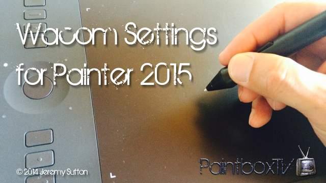 Painter 2015 Wacom SettingsPart 1- Unpacking the IntuosPro   PaintboxTV